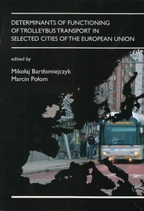 DETERMINANTS OF FUNCTIONING OF TROLLEYBUS TRANSPORT IN SELECTED CITIES OF THE EUROPEAN UNION