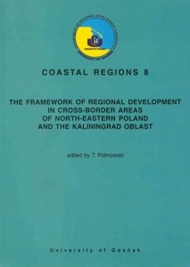 COASTAL REGIONS 8 (THE FRAMEWORK OF REGIONAL DEVELOPMENT IN CROSS-BORDER AREAS OF NORTH-EASTERN POLAND AND THE KALININGRAD OBLAST)